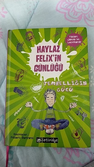 Haylaz Felix'in Günlüğü Tembelliğin Gücü