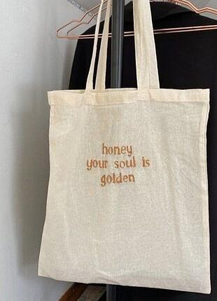Honey Your Soul Is Golden Yazılı Bez Çanta